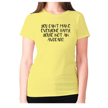 Load image into Gallery viewer, You can't make everyone happy, you're not an avocado - women's premium t-shirt - Yellow / S - Graphic Gear