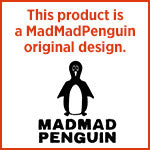This product is a MadMadPenguin original design.