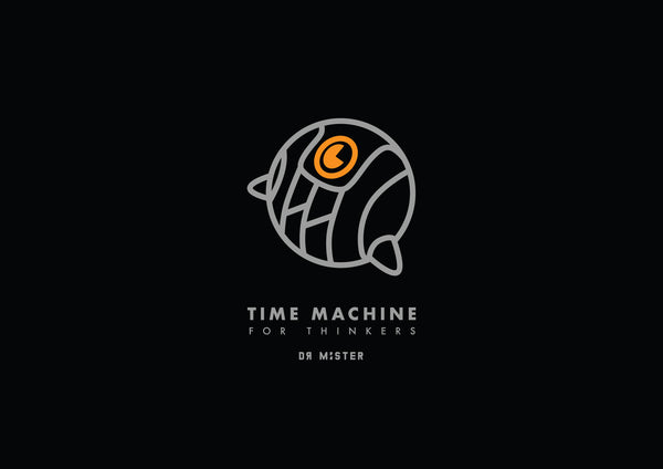 Time Machine For Thinkers (TMFT) by Dr Mister