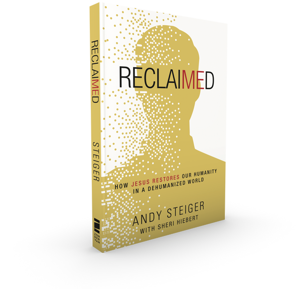RECLAIMED: How Jesus Restores Our Humanity in a Dehumanized World - Apologetics Canada Store