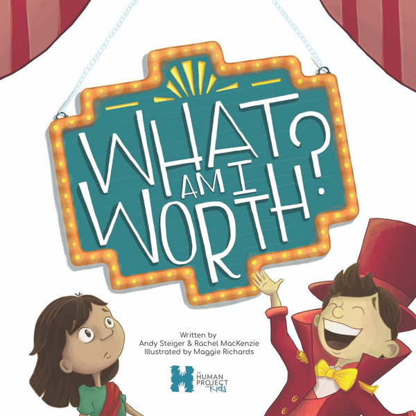 What Am I Worth? The Human Project for Kids