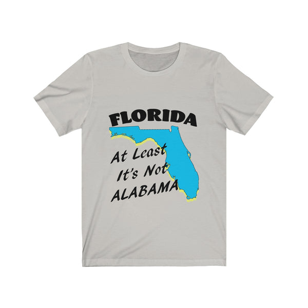 It's Not Alabama -- Unisex Jersey Short Sleeve Tee