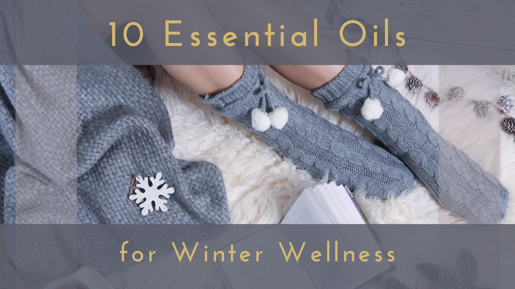 10 Essential Oils for Winter Wellness