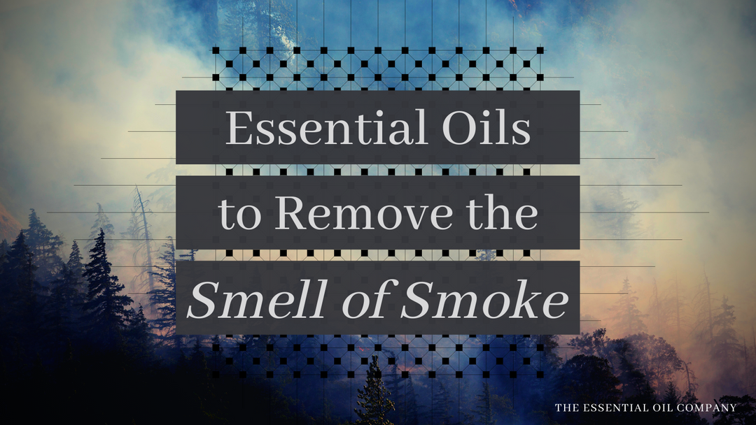 Essential Oils To Remove The Smell Of Smoke