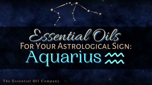 Essential Oils for Your Astrological Sign: Aquarius