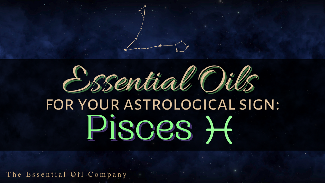 Essential Oils for Your Astrological Sign: Pisces