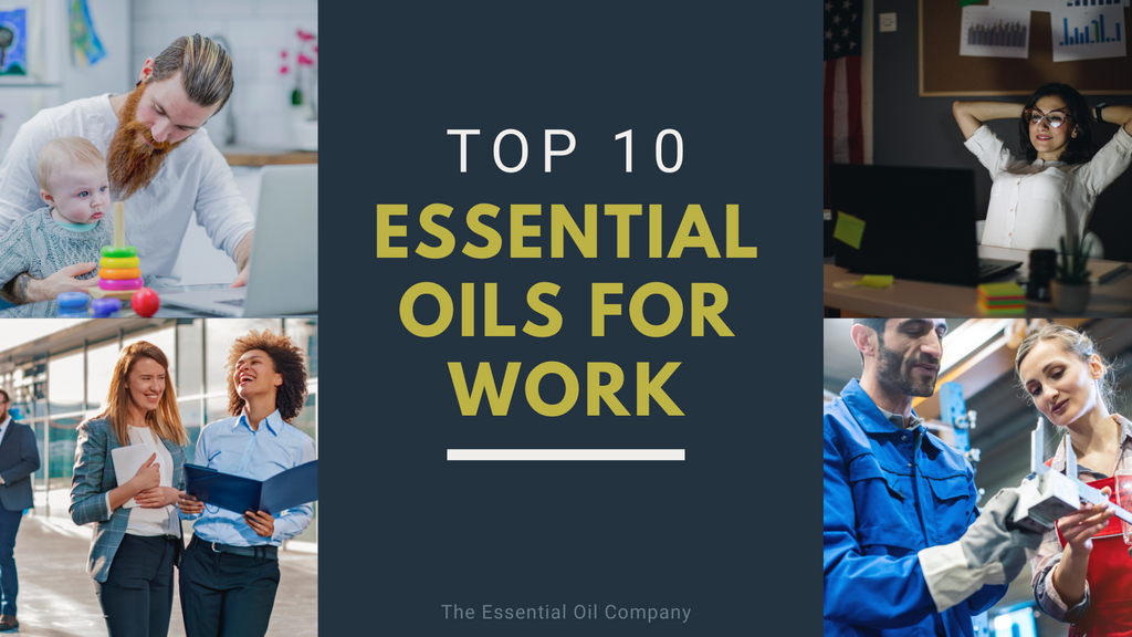 Top 10 Essential Oils for Work