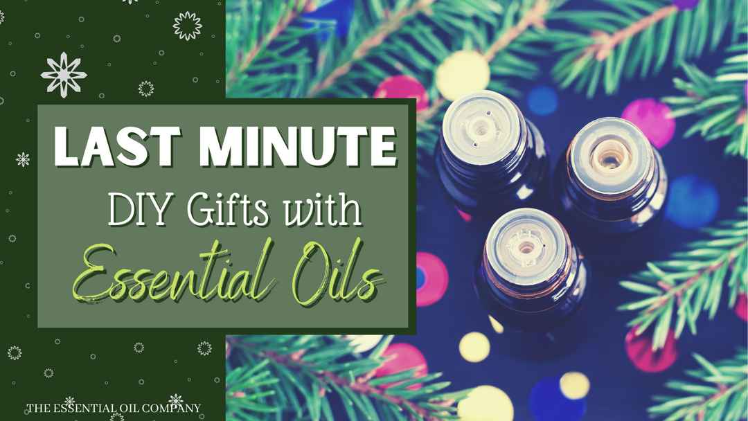 Last Minute DIY Gifts with Essential Oils
