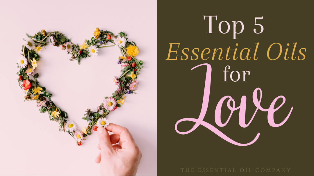 Top 5 Essential Oils for Love