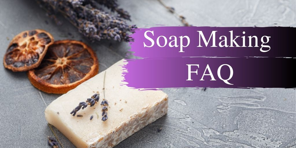 Soap Making FAQ