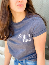 Load image into Gallery viewer, Still I Rise Tee