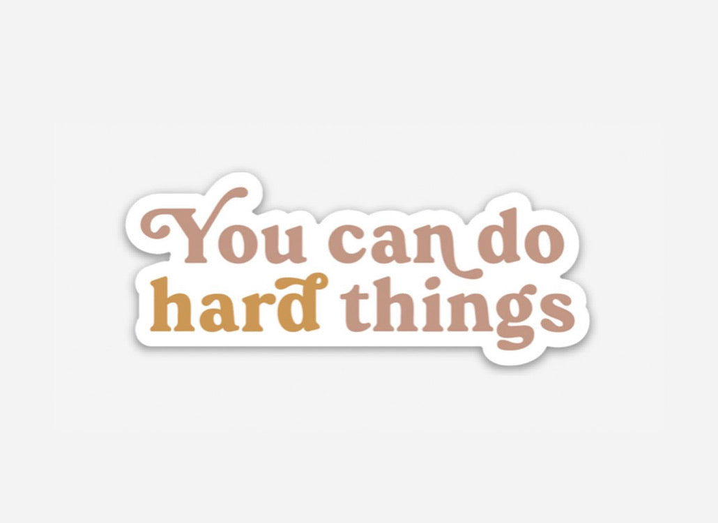 Anastasia Co. Sticker - You Can Do Hard Things