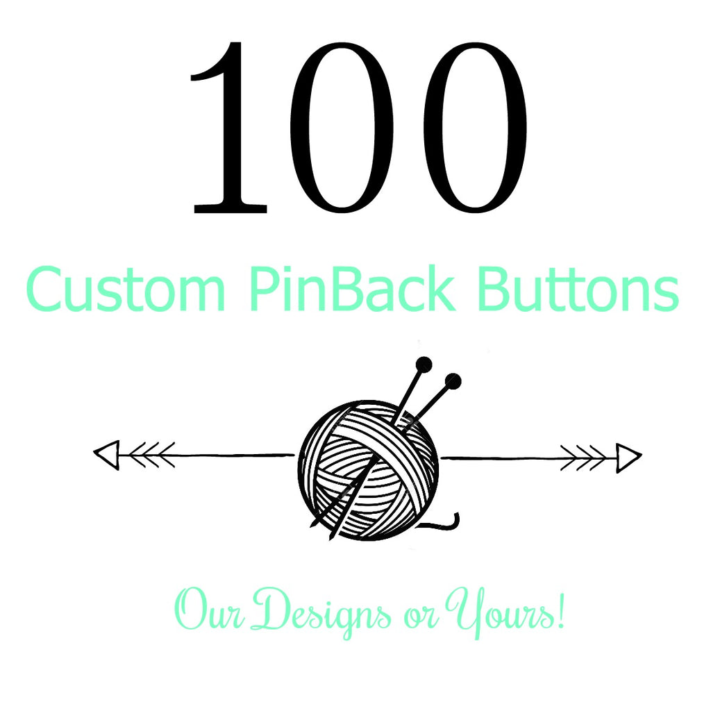 Custom - 100 Buttons:Pinback Buttons,Slipped Stitch Studios:Slipped Stitch Studios