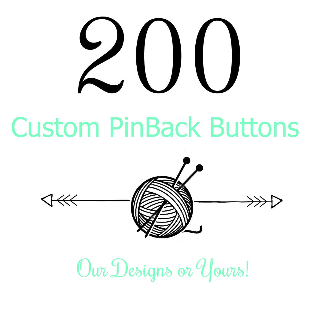 Custom - 200 Buttons:Pinback Buttons,Slipped Stitch Studios:Slipped Stitch Studios