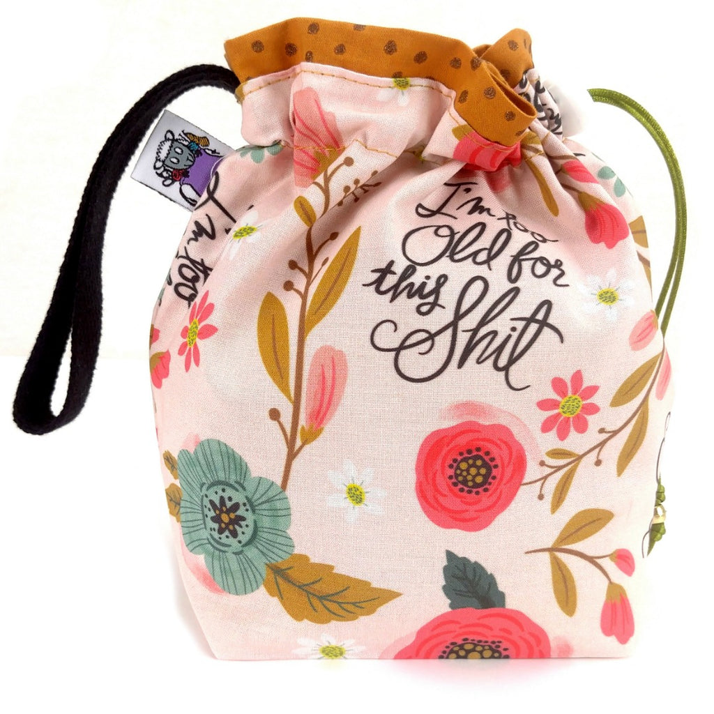 I'm Too Old For This S* </br> Small Project Bag:Small Project Bag,Slipped Stitch Studios:Slipped Stitch Studios