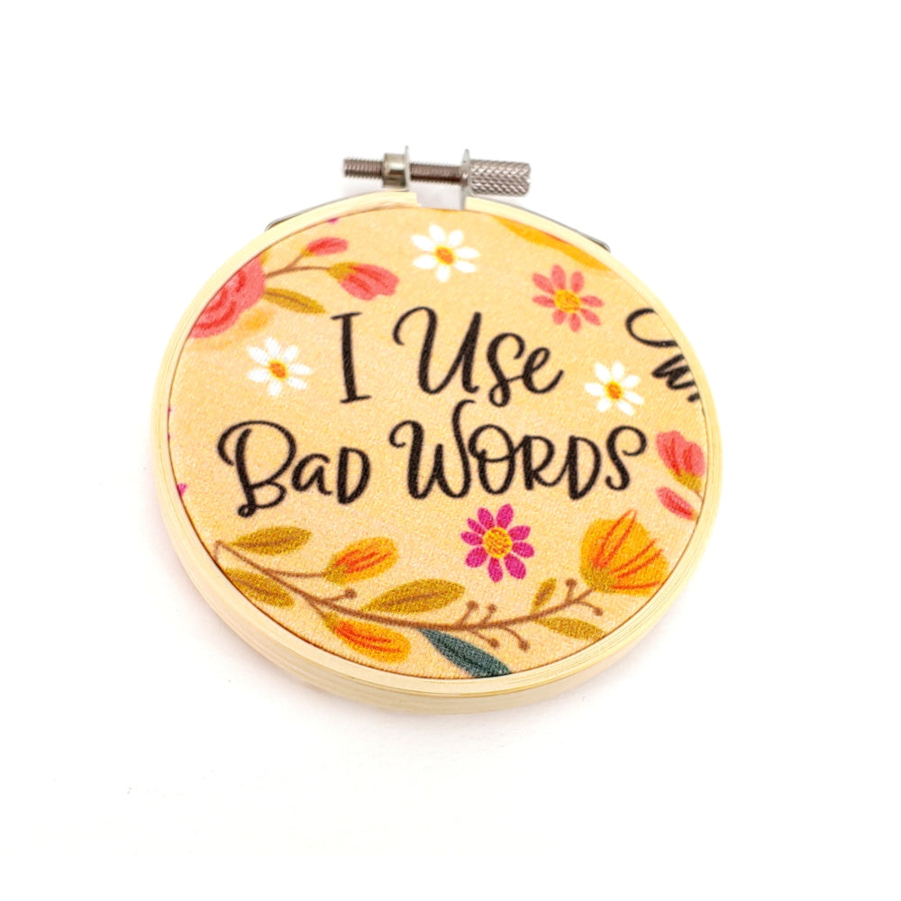 "I Use Bad Words </br> Embroidery Hoop Art - 3.5"" diameter:Fabric,Slipped Stitch Studios:Slipped Stitch Studios"