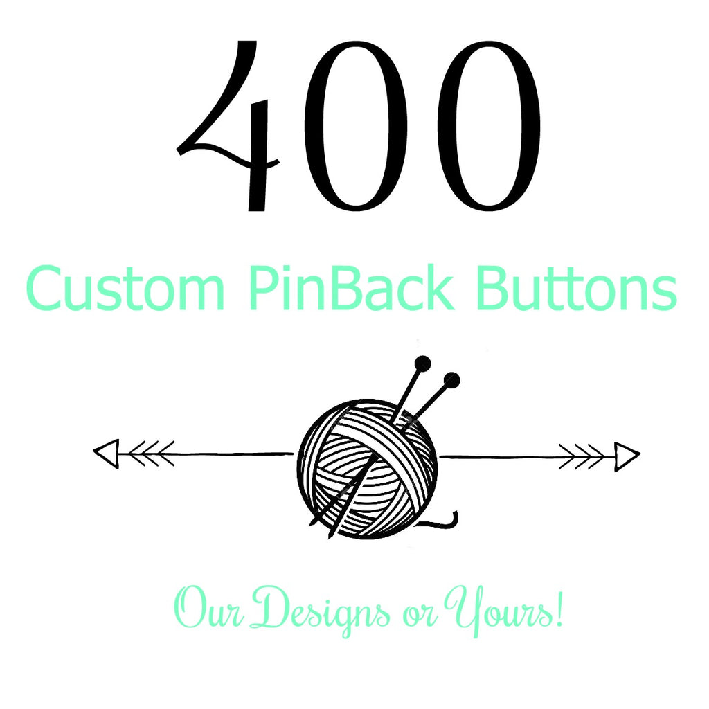 Custom -  400 Buttons:Pinback Buttons,Slipped Stitch Studios:Slipped Stitch Studios
