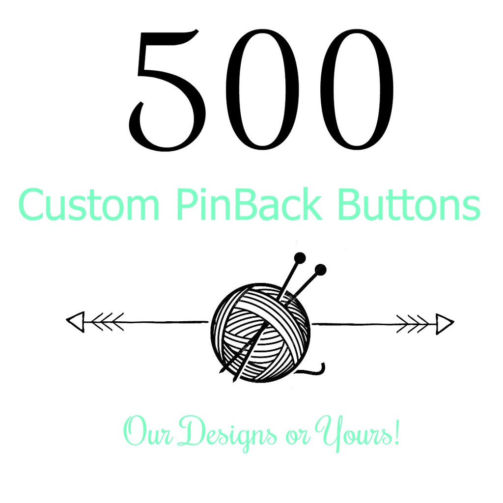 Custom - 500 Buttons:Pinback Buttons,Slipped Stitch Studios:Slipped Stitch Studios