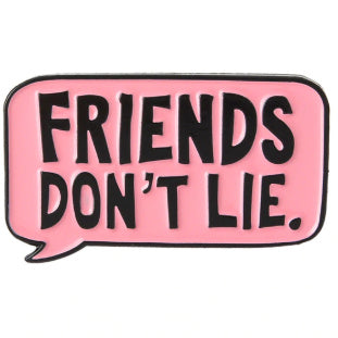 Friends Don't Lie </br> Enamel Pin - Pre Order:Pins,Slipped Stitch Studios:Slipped Stitch Studios