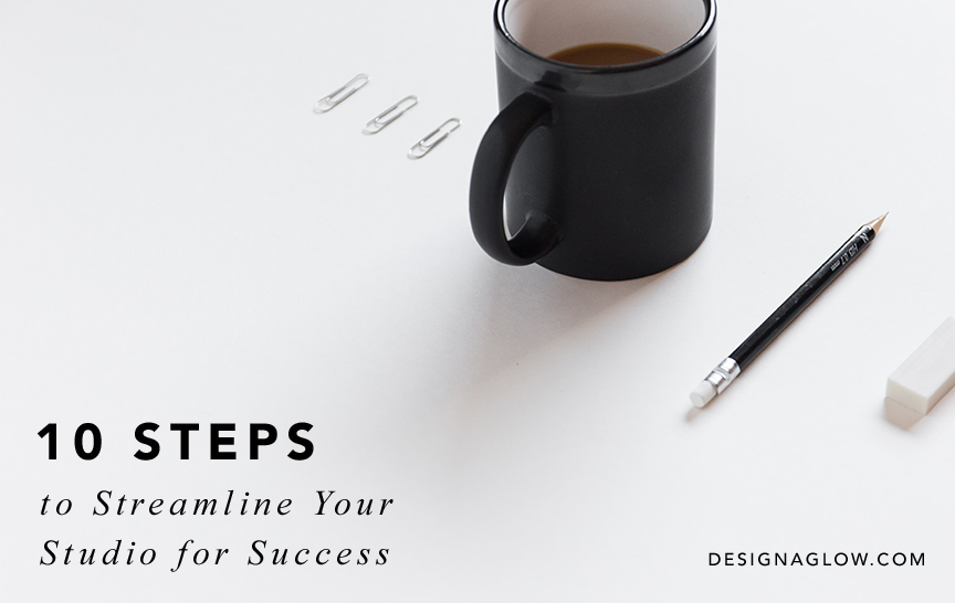 Get it Together: 10 Steps To Streamline Your Studio For Success