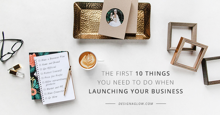 The First 10 Things You Need to do When Launching your Business