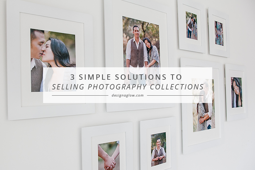 3 Simple Solutions to Selling Photography Collections