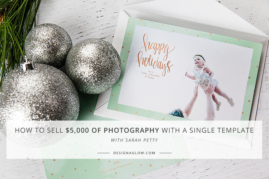 How to Sell $5,000 of Photography with a Single Template