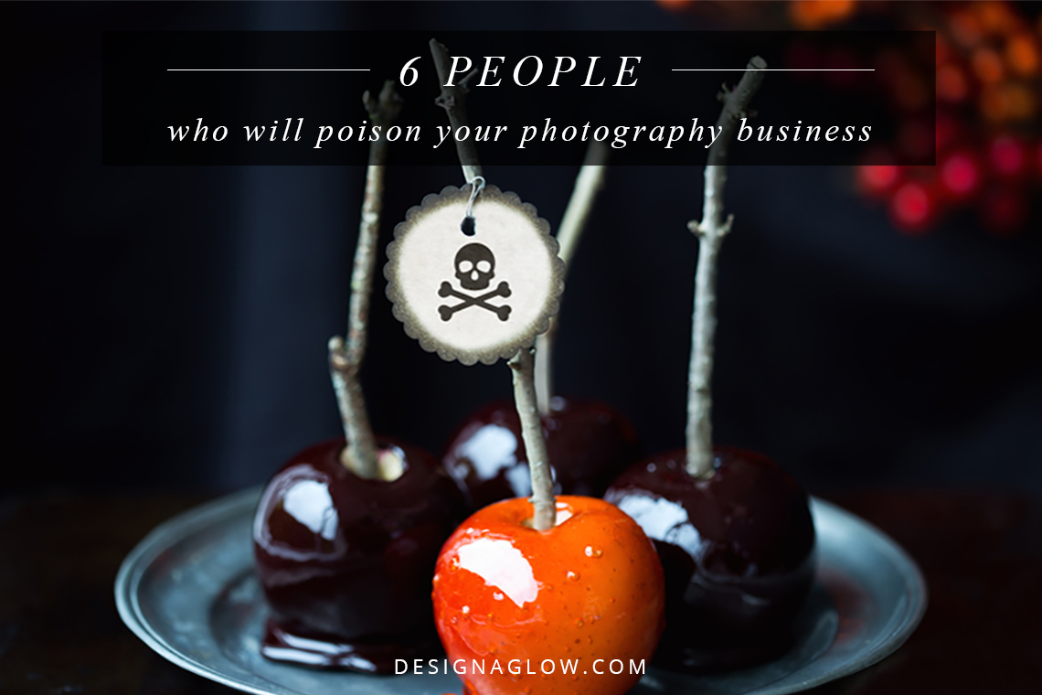 6 People Who Will Poison Your Photography Business