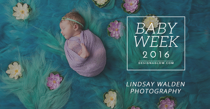 Design Aglow's Baby Week 2016: Lindsay Walden Photography
