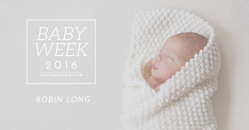 Design Aglow's Baby Week 2016: Robin Long Photography