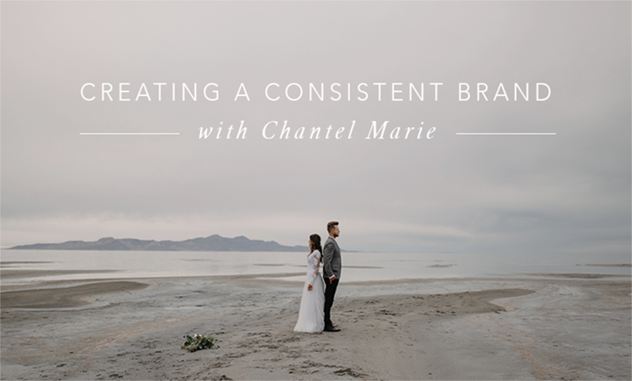 Creating A Consistent Brand With Chantel Marie
