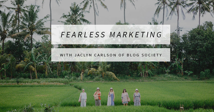 Fearless Marketing with Jaclyn Carlson of Blog Society Pt. 1