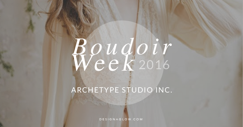Design Aglow's Boudoir Week 2016: Archetype Studio Inc.