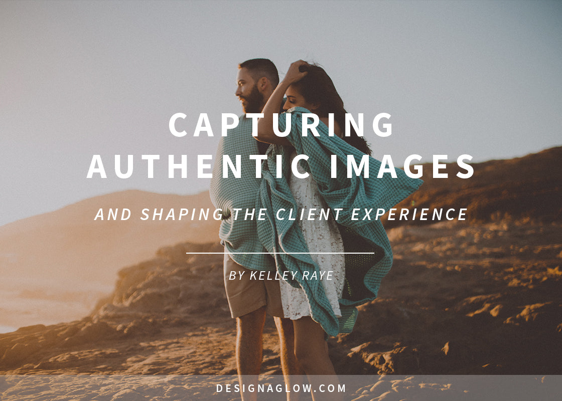 Capturing authentic photos and shaping the client photography experience