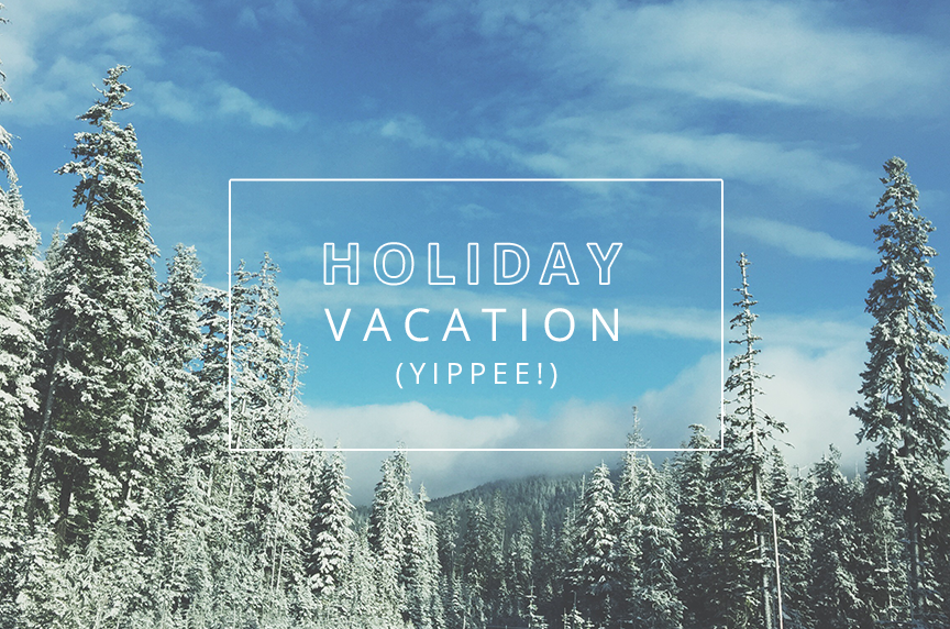 Holiday Vacation Announcement