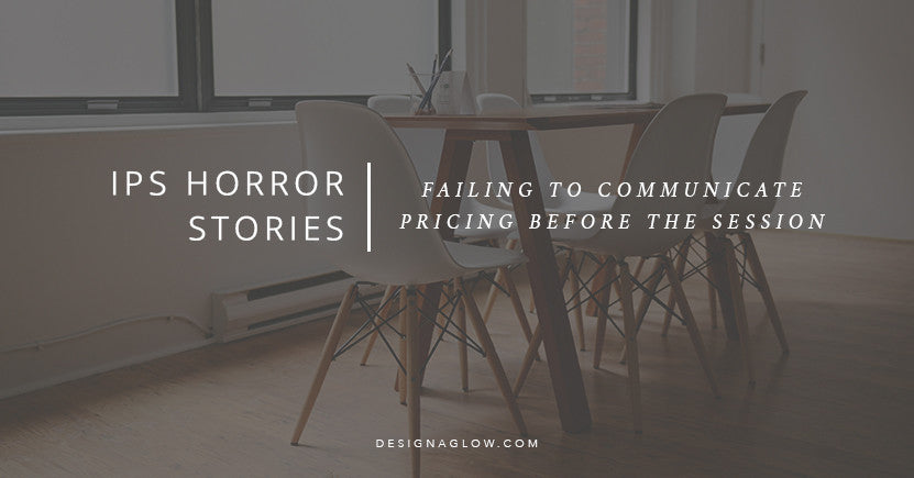 IPS Horror Stories: Failing to Communicate Pricing Before the Session