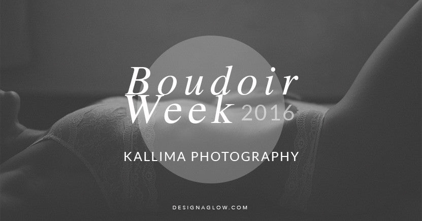 Design Aglow's Boudoir Week 2016: Kallima Photography