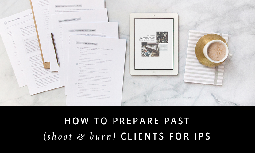 How to Prepare Past (Shoot & Burn) Clients for IPS