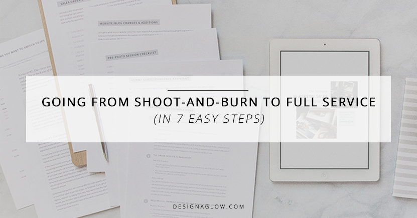Going from Shoot-and-Burn to Full Service (in 7 easy steps) - Design ...