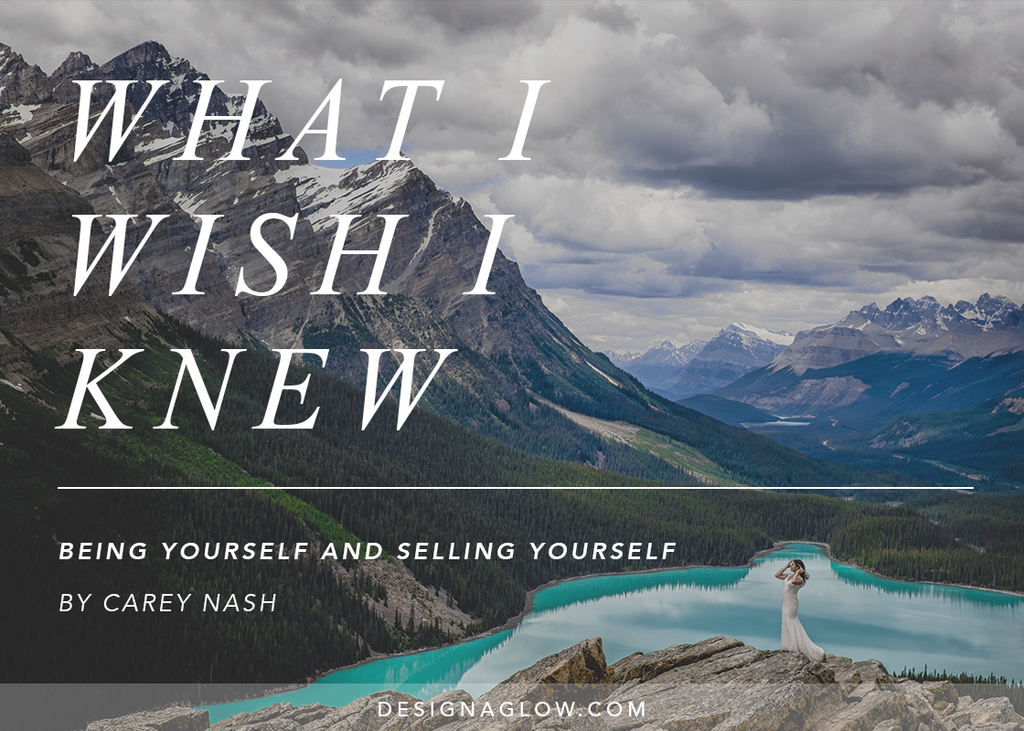 What I Wish I Knew: Being Yourself and Selling Yourself (Honest And Truthful Representation Of Who You Are)