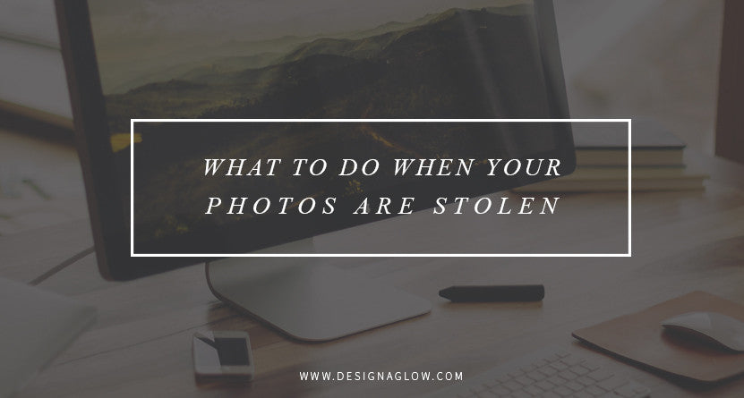 What To Do When Your Photos Are Stolen