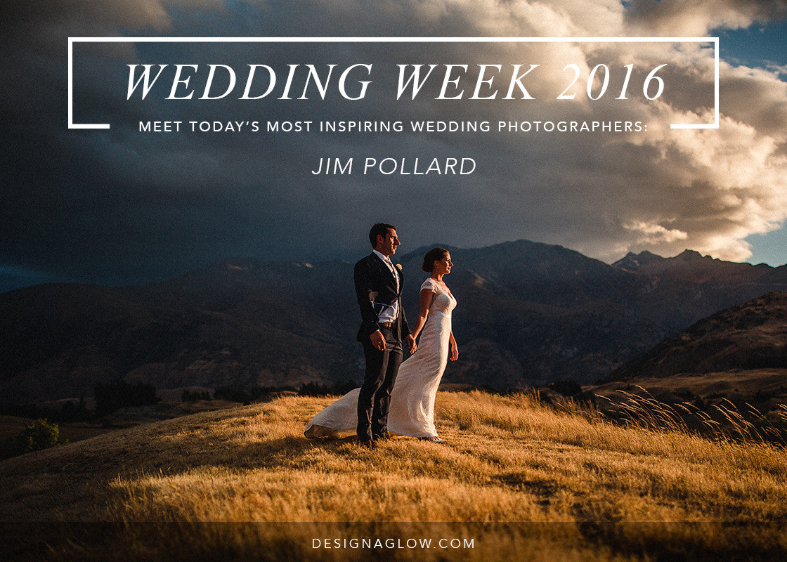 Design Aglow s Wedding Week 2016 Jim Pollard