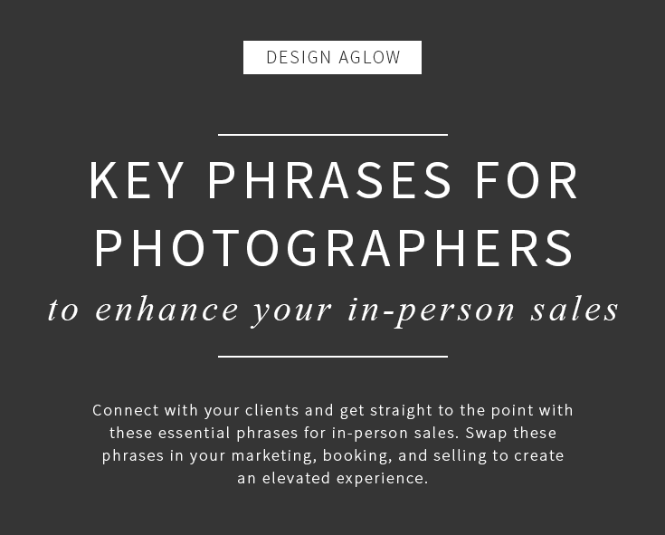 Key Phrases for Photographers to Enhance In-Person Sales