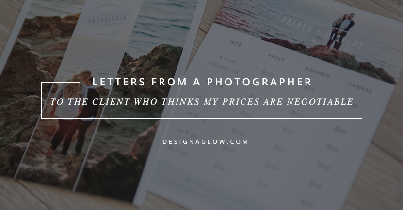 Letters From A Photographer: To The Client Who Thinks My Prices Are Negotiable