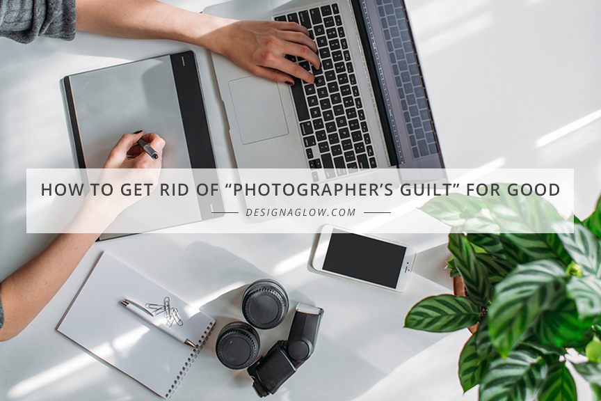 "How to Get Rid of ""Photographer's Guilt"" for Good"