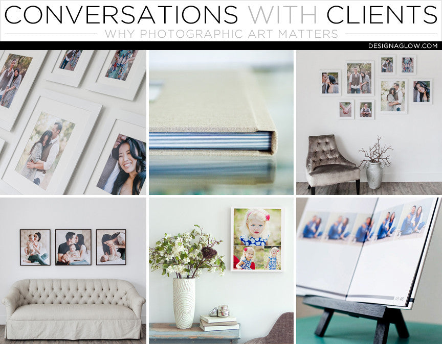 conversations with clients: why photographic art matters
