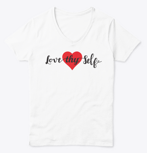 """Love Thy Self"" Ladies V Neck Tee"