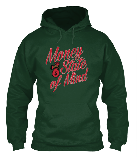 """Money State of Mind"" 8 oz. Hoodie"