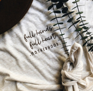 """full hands full heart"" mother tee"