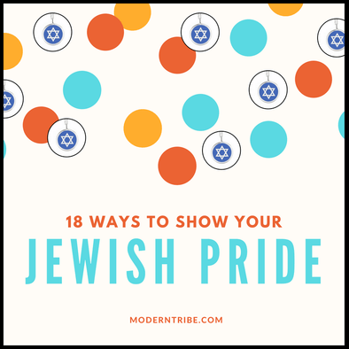 18 Ways to Show Your Jewish Pride